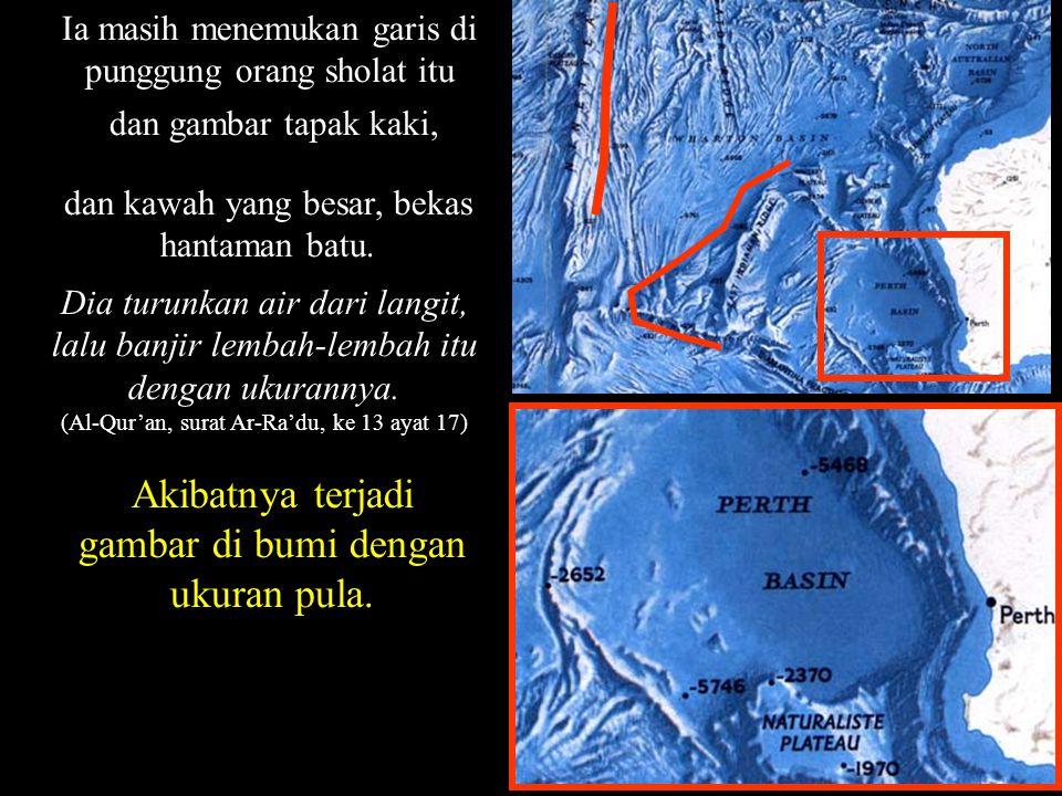 Ia masih menemukan garis di punggung orang sholat itu Dia turunkan air dari langit, lalu banjir lembah-lembah itu dengan ukurannya.
