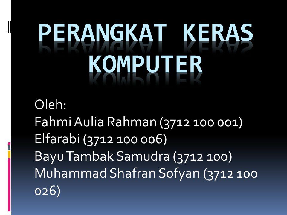 Oleh: Fahmi Aulia Rahman (3712 100 001) Elfarabi (3712 100 006) Bayu Tambak Samudra (3712 100) Muhammad Shafran Sofyan (3712 100 026)
