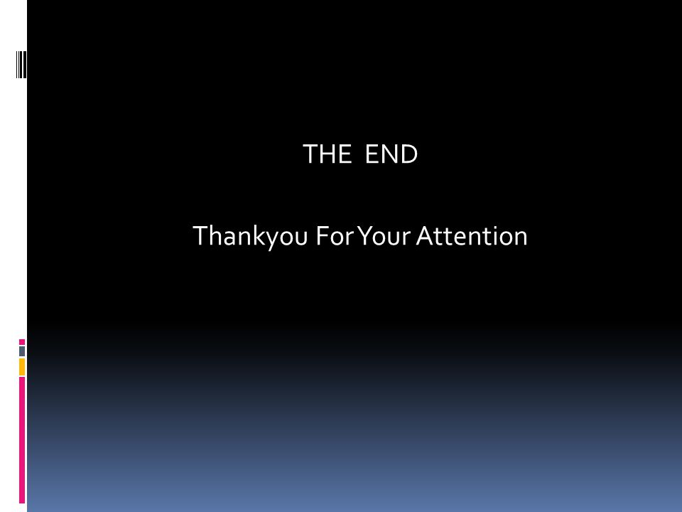 THE END Thankyou For Your Attention