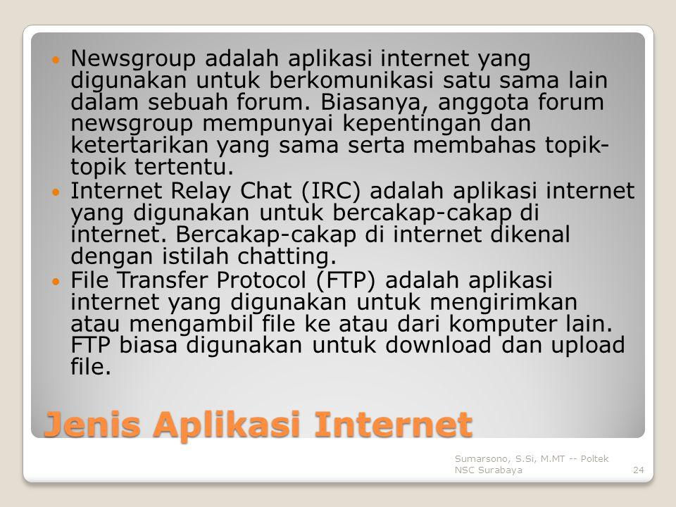 Jenis Aplikasi Internet Newsgroup adalah aplikasi internet yang digunakan untuk berkomunikasi satu sama lain dalam sebuah forum.