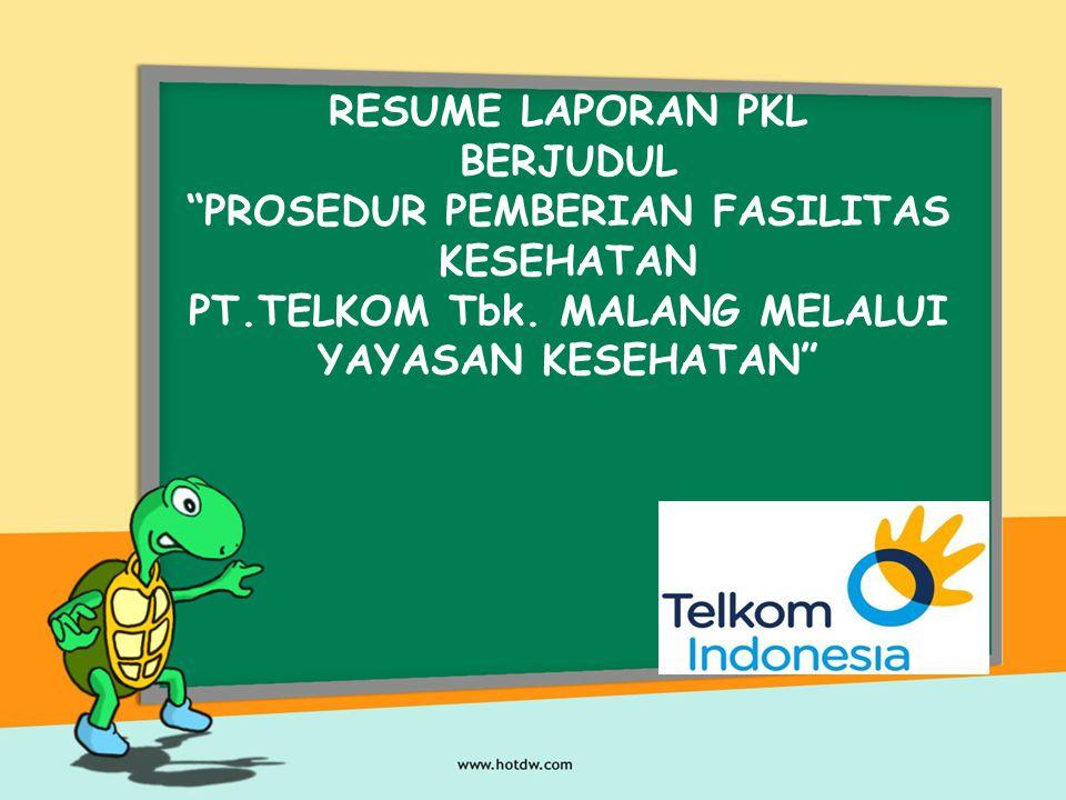 RESUME LAPORAN PKL BERJUDUL PROSEDUR PEMBERIAN FASILITAS KESEHATAN PT.TELKOM Tbk.