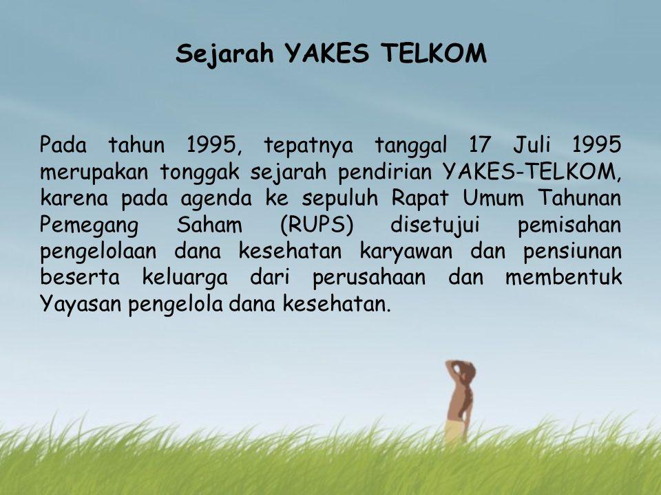 Sejarah YAKES TELKOM Pada tahun 1995, tepatnya tanggal 17 Juli 1995 merupakan tonggak sejarah pendirian YAKES-TELKOM, karena pada agenda ke sepuluh Ra