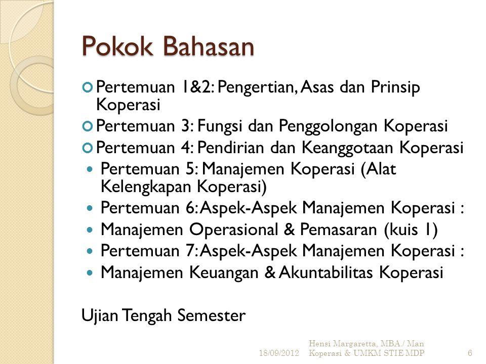 Pokok Bahasan Pertemuan 8: Manajemen Permodalan Koperasi Pertemuan 9: Perbedaan Koperasi dengan Bentuk Badan Usaha Lain Pertemuan 10: SHU dan Laporan Keuangan Koperasi Pertemuan 11: Kebijakan Pembangunan dan Tantangan Koperasi Di Indonesia Pertemuan 12: Profil dan Perkembangan UKM di Indonesia (kuis 2) Pertemuan 13: Presentasi Makalah Pertemuan 14: Presentasi Makalah Ujian Akhir Semester 18/09/2012 Hensi Margaretta, MBA./ Man Koperasi & UMKM STIE MDP7