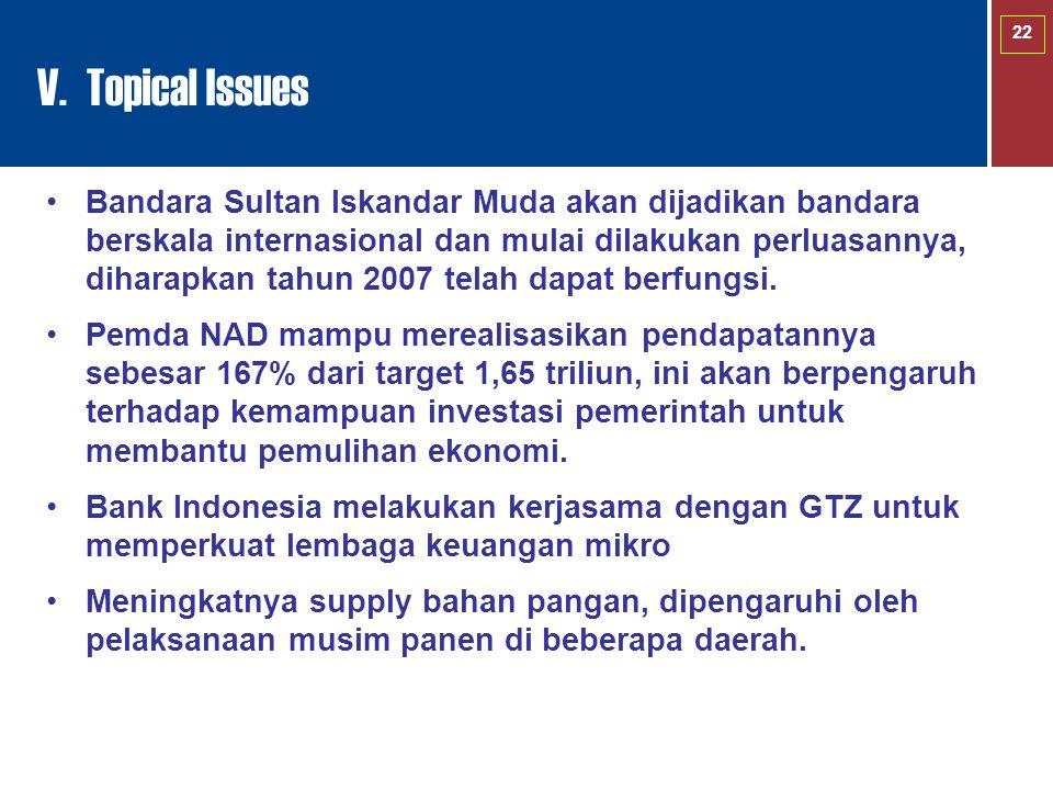 22 Bandara Sultan Iskandar Muda akan dijadikan bandara berskala internasional dan mulai dilakukan perluasannya, diharapkan tahun 2007 telah dapat berf