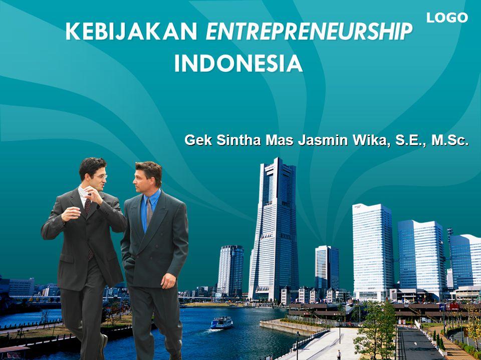 LOGO KEBIJAKAN ENTREPRENEURSHIP INDONESIA Gek Sintha Mas Jasmin Wika, S.E., M.Sc.