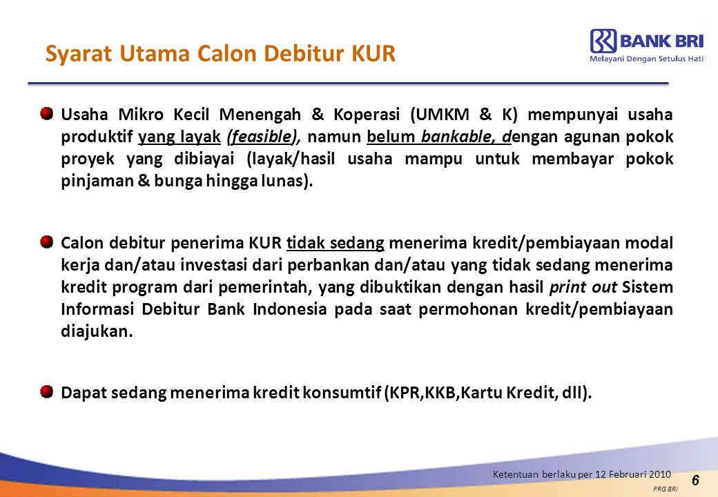 6 Syarat Utama Calon Debitur KUR Usaha Mikro Kecil Menengah & Koperasi (UMKM & K) mempunyai usaha produktif yang layak (feasible), namun belum bankabl
