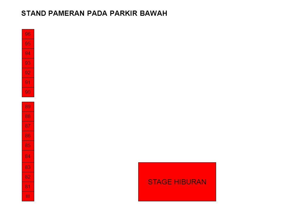 STAND PAMERAN PADA PARKIR BAWAH 95 94 93 92 91 90 86 87 85 84 83 82 81 80 88 89 96 STAGE HIBURAN