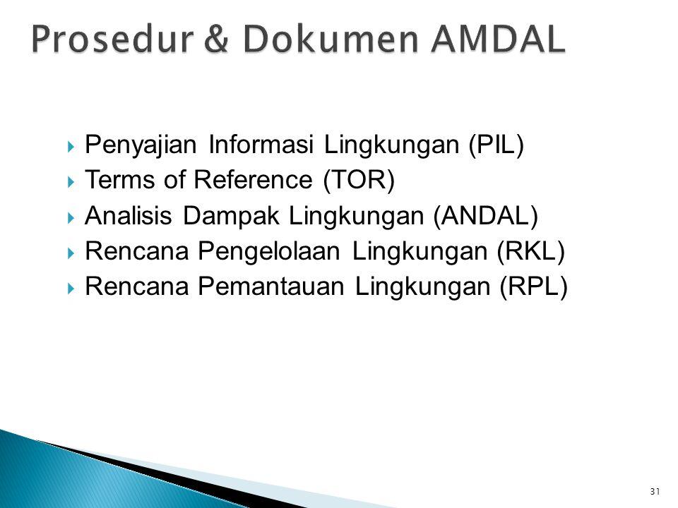  Penyajian Informasi Lingkungan (PIL)  Terms of Reference (TOR)  Analisis Dampak Lingkungan (ANDAL)  Rencana Pengelolaan Lingkungan (RKL)  Rencan