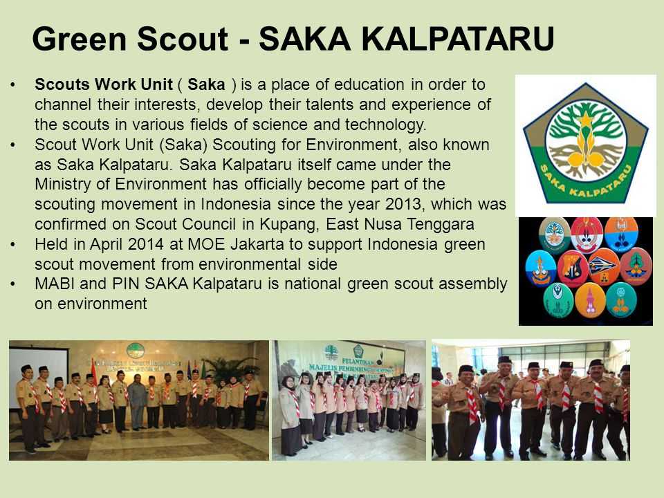 Green Scout - SAKA KALPATARU Scouts Work Unit ( Saka ) is a place of education in order to channel their interests, develop their talents and experien