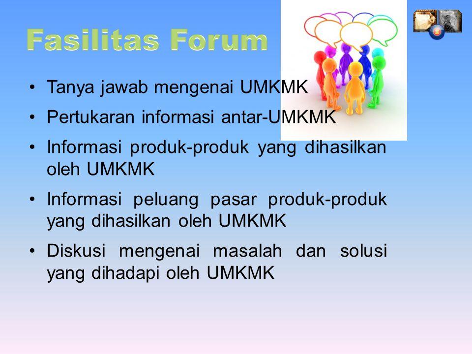 Tanya jawab mengenai UMKMK Pertukaran informasi antar-UMKMK Informasi produk-produk yang dihasilkan oleh UMKMK Informasi peluang pasar produk-produk yang dihasilkan oleh UMKMK Diskusi mengenai masalah dan solusi yang dihadapi oleh UMKMK