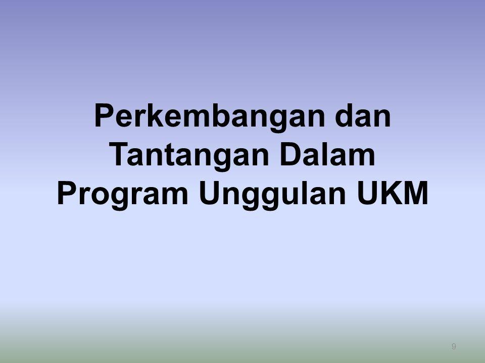 Perkembangan dan Tantangan Dalam Program Unggulan UKM 9