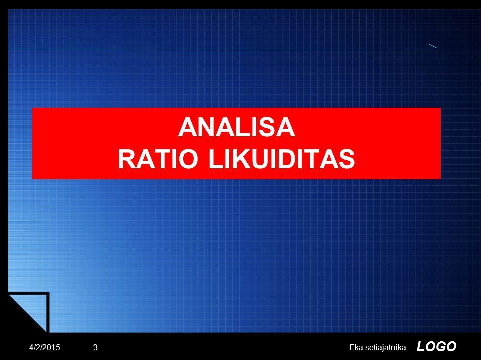 LOGO ANALISA RATIO LIKUIDITAS 4/2/2015Eka setiajatnika3