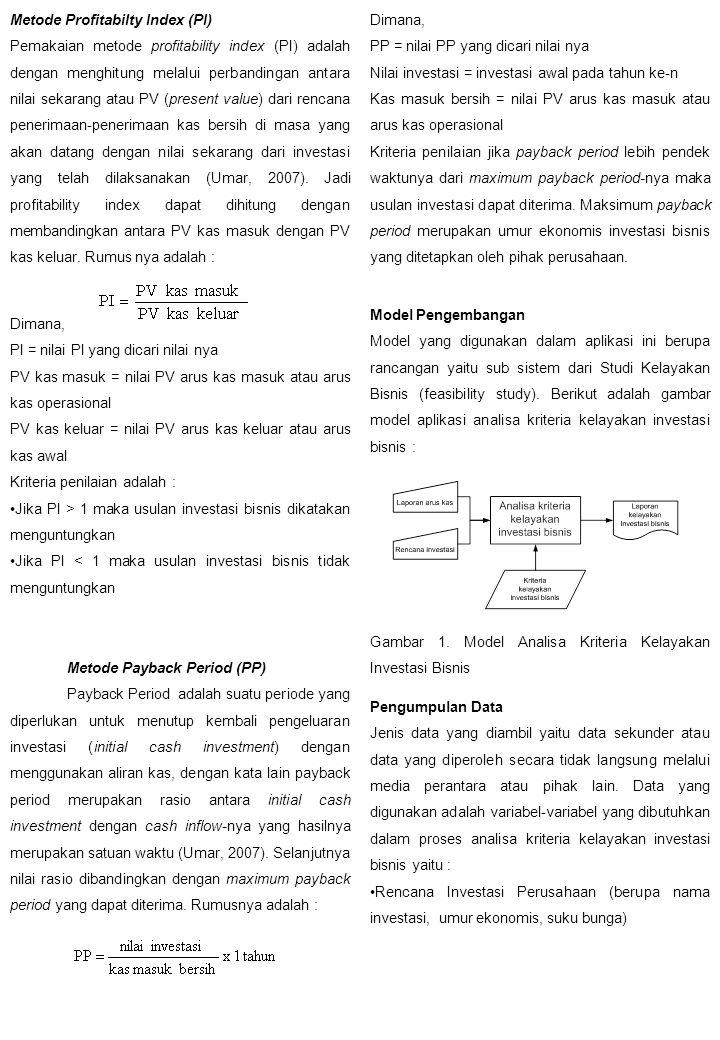 Data Laporan Arus Kas (berupa laporan arus kas awal, operasional, akhir) HASIL DAN PEMBAHASAN Berikut ini adalah uraian hasil dan pembahasan perangkat lunak dari proses input sampai dengan proses output.