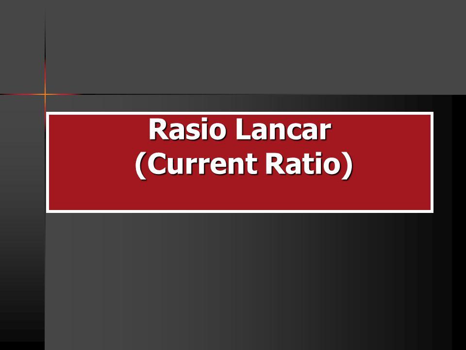 Rasio Lancar (Current Ratio)
