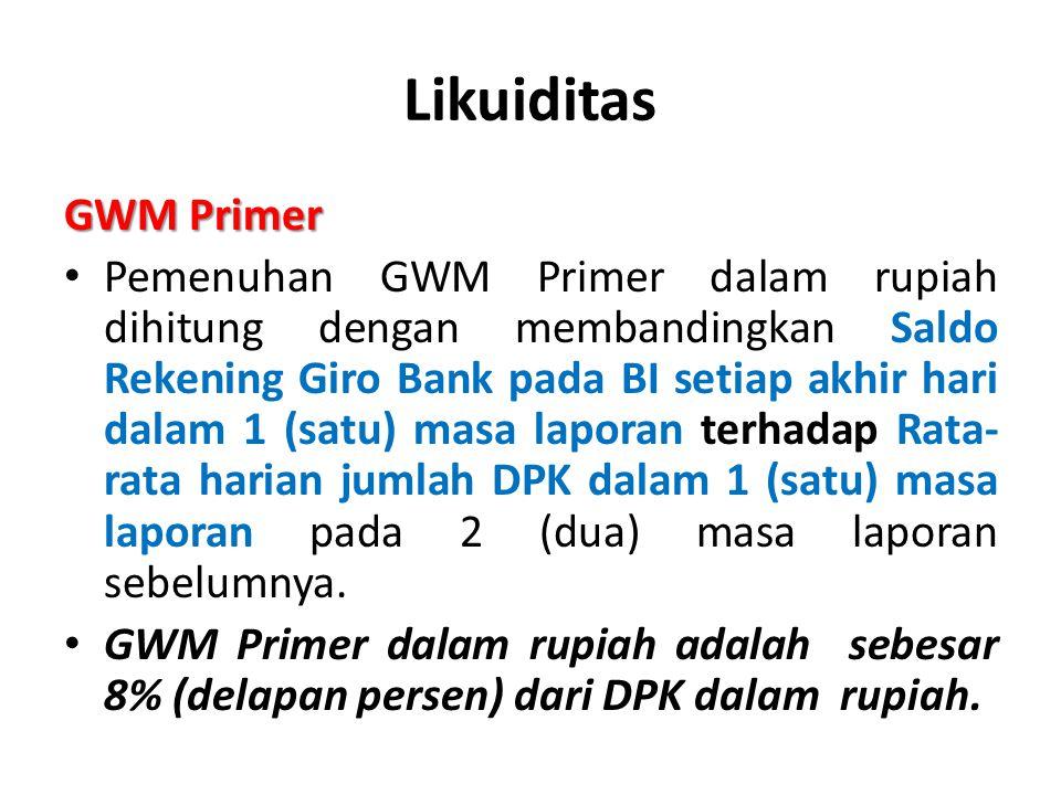 Likuiditas GWM Primer Pemenuhan GWM Primer dalam rupiah dihitung dengan membandingkan Saldo Rekening Giro Bank pada BI setiap akhir hari dalam 1 (satu