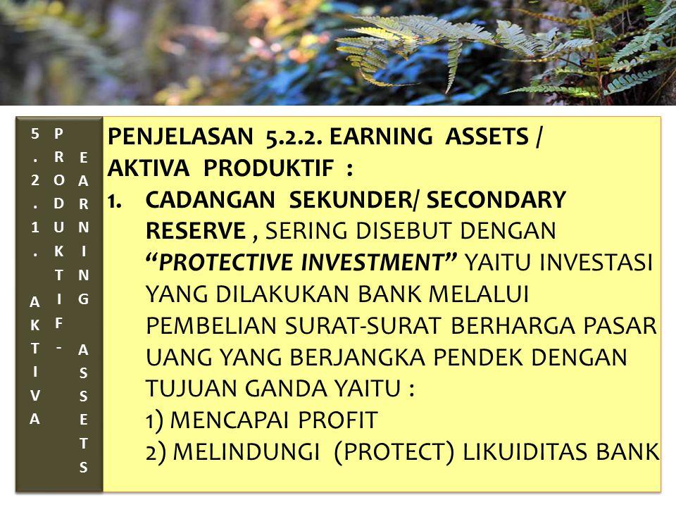 TAHUN 2012-FINNY REDJEKI S.E.,M.M.(B1075) PENJELASAN 5.2.2. EARNING ASSETS / AKTIVA PRODUKTIF : 1.CADANGAN SEKUNDER/ SECONDARY RESERVE, SERING DISEBUT