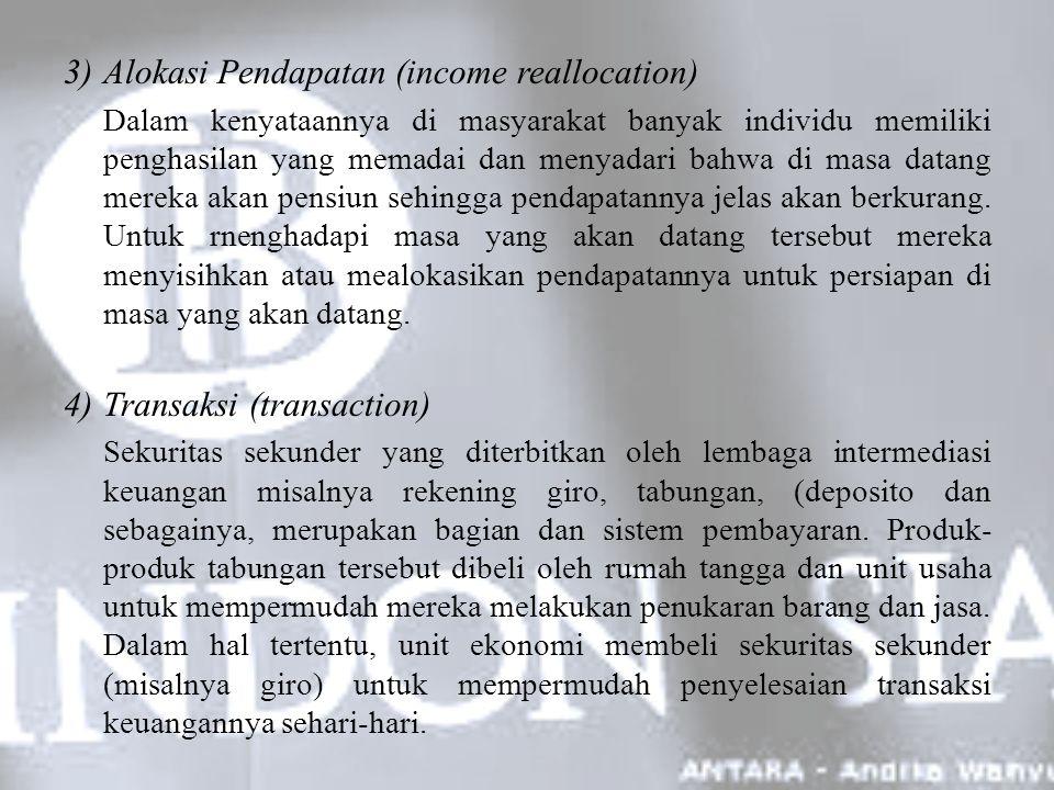 3)Alokasi Pendapatan (income reallocation) Dalam kenyataannya di masyarakat banyak individu memiliki penghasilan yang memadai dan menyadari bahwa di m