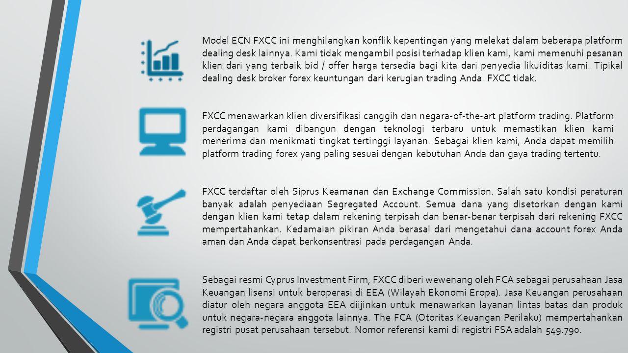 Model ECN FXCC ini menghilangkan konflik kepentingan yang melekat dalam beberapa platform dealing desk lainnya.