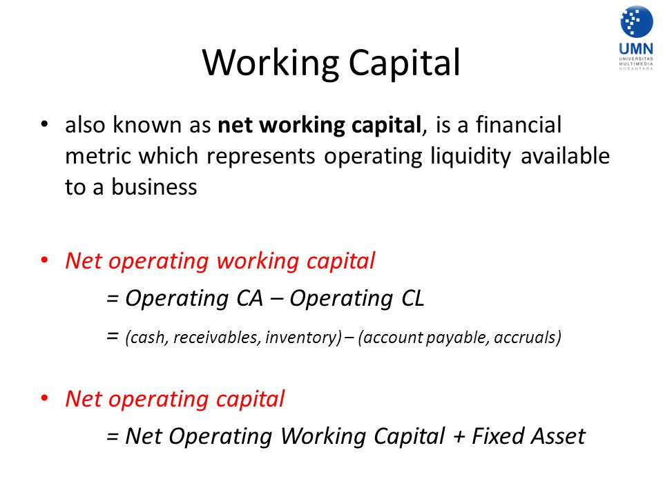 Working Capital Management Ensuring that the firm is able to continue its operations and that it has sufficient cash flow to satisfy both maturing short-term debt and upcoming operational expenses.