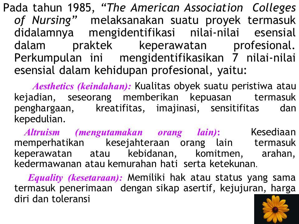 """Pada tahun 1985, """"The American Association Colleges of Nursing"""" melaksanakan suatu proyek termasuk didalamnya mengidentifikasi nilai-nilai esensial da"""