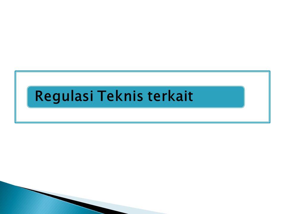 Regulasi Teknis terkait