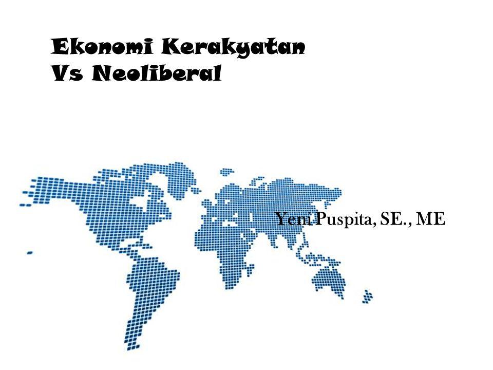 Page 1 Ekonomi Kerakyatan Vs Neoliberal Yeni Puspita, SE., ME
