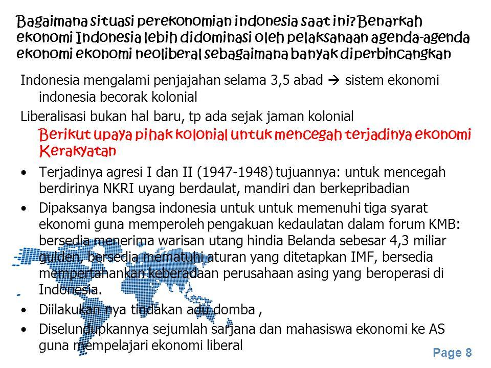 Page 8 Bagaimana situasi perekonomian indonesia saat ini? Benarkah ekonomi Indonesia lebih didominasi oleh pelaksanaan agenda-agenda ekonomi ekonomi n
