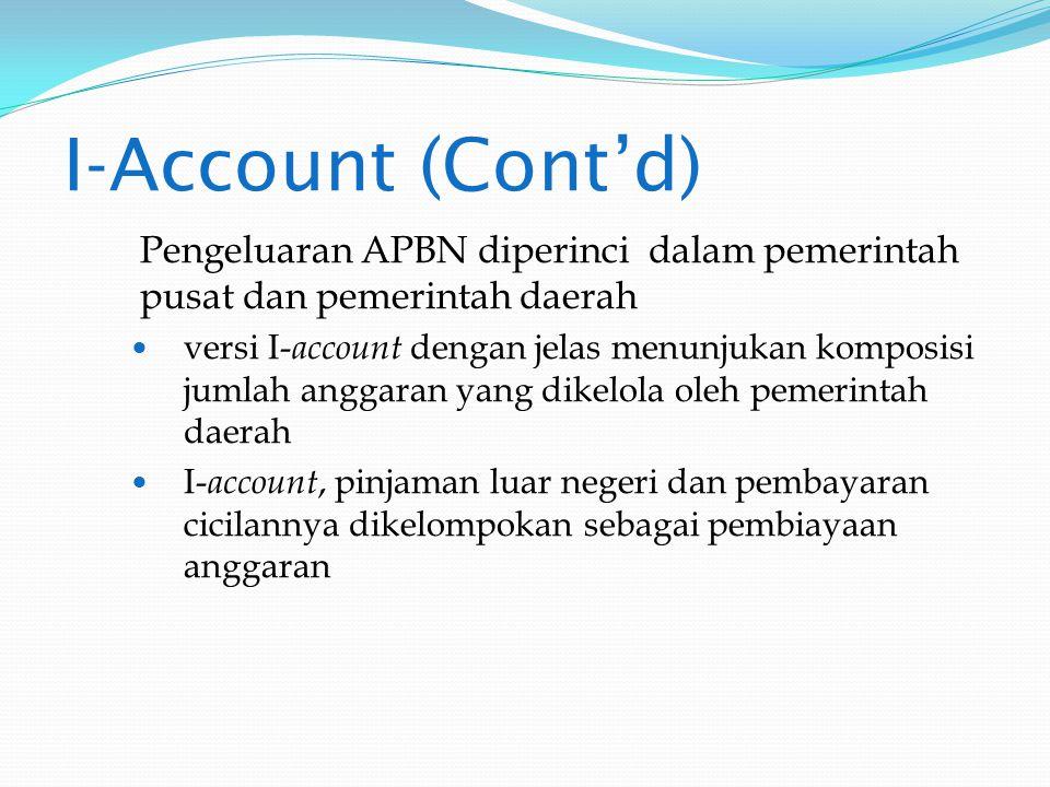 Format I-Account APBN Dengan format baru ini pinjaman luar negeri diperlakukan sebagai utang, sehingga jumlahnya harus sekecil mungkin karena pembayaran kembali bunga dan cicilan pinjaman luar negeri akan memberatkan APBN di masa yang akan datang