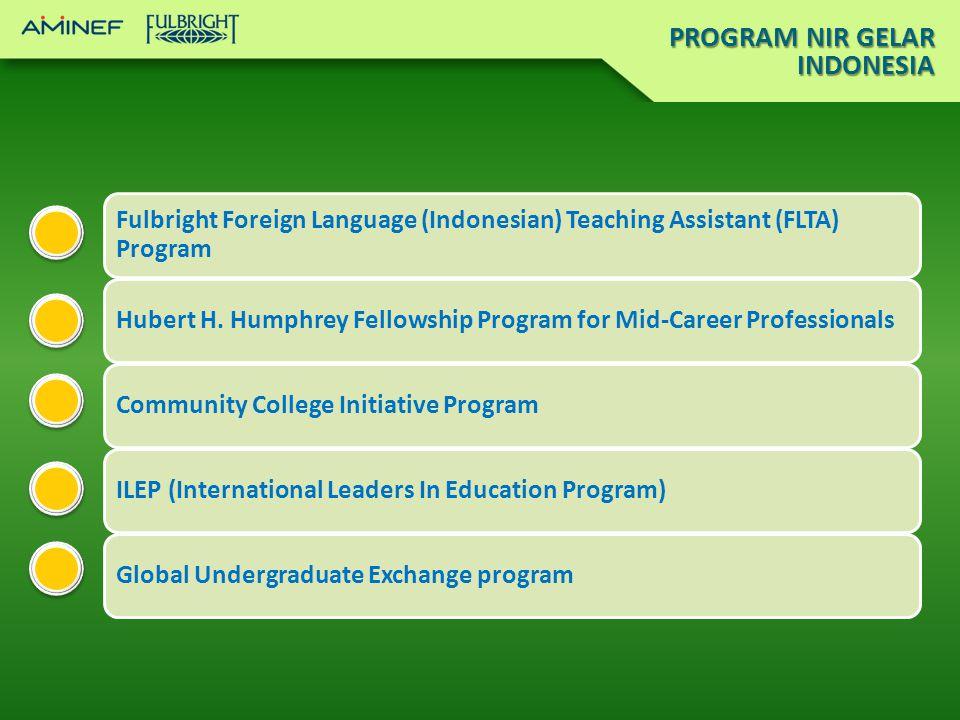 PROGRAM NIR GELAR INDONESIA Fulbright Foreign Language (Indonesian) Teaching Assistant (FLTA) Program Hubert H.