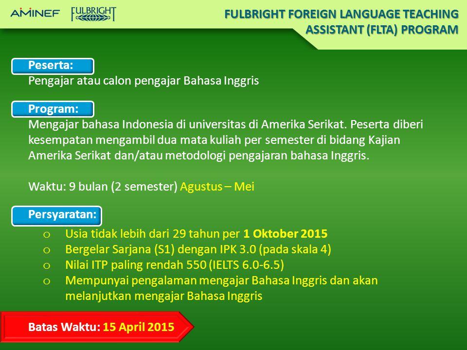 Peserta: Pengajar atau calon pengajar Bahasa Inggris Program: Mengajar bahasa Indonesia di universitas di Amerika Serikat.
