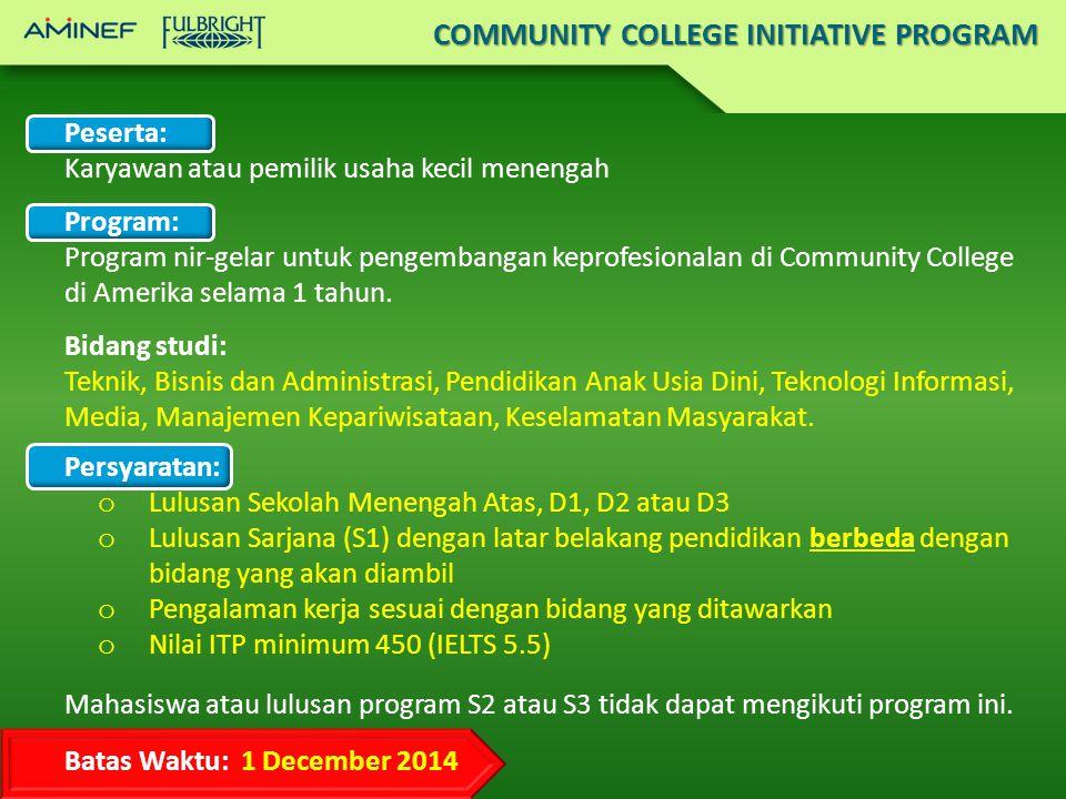 Peserta: Karyawan atau pemilik usaha kecil menengah Program: Program nir-gelar untuk pengembangan keprofesionalan di Community College di Amerika selama 1 tahun.