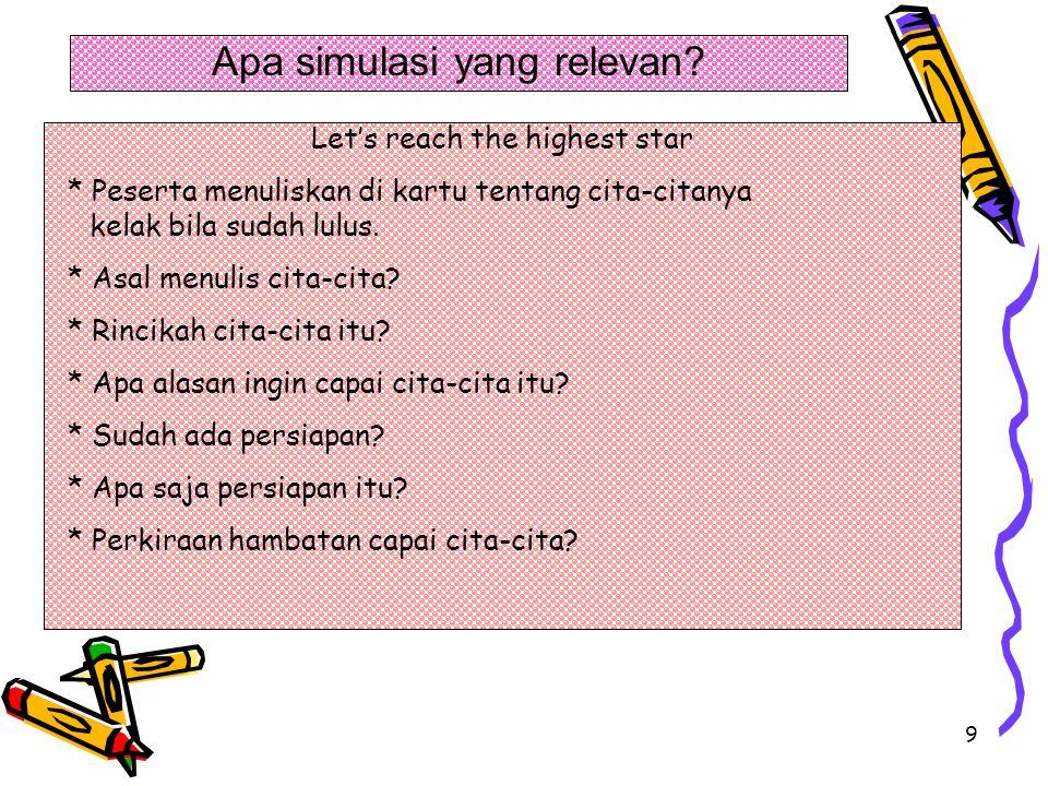 9 Let's reach the highest star * Peserta menuliskan di kartu tentang cita-citanya kelak bila sudah lulus. * Asal menulis cita-cita? * Rincikah cita-ci