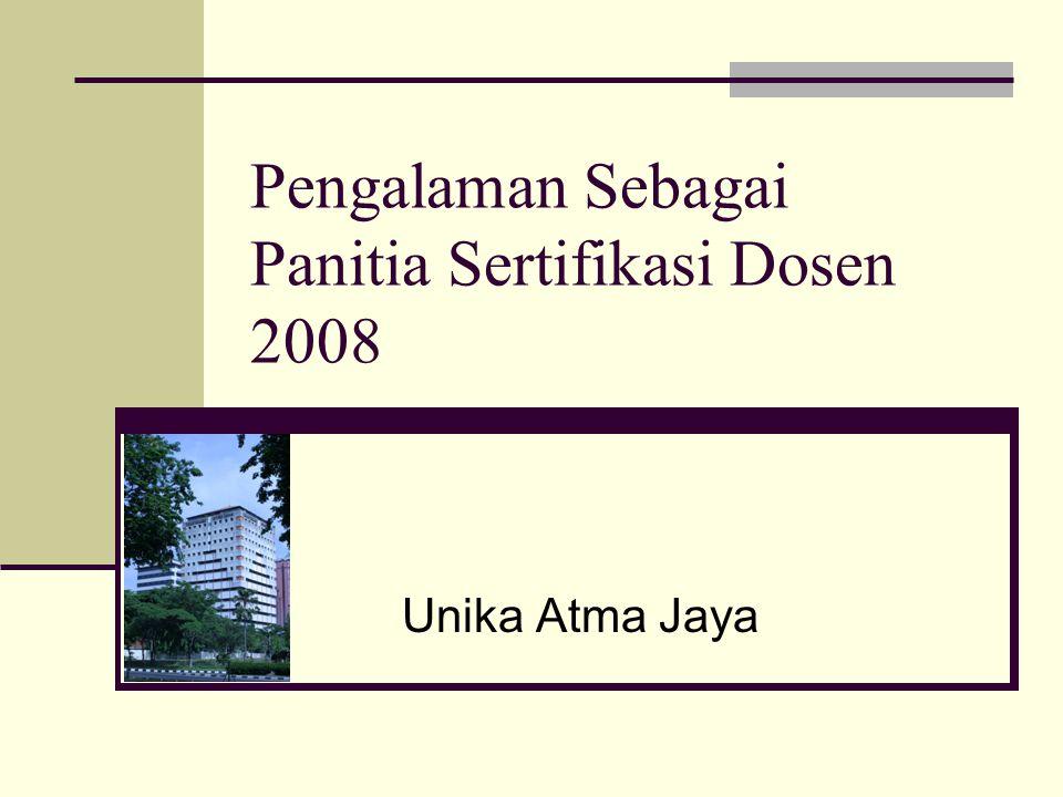 Unika Atma Jaya Pengalaman Sebagai Panitia Sertifikasi Dosen 2008