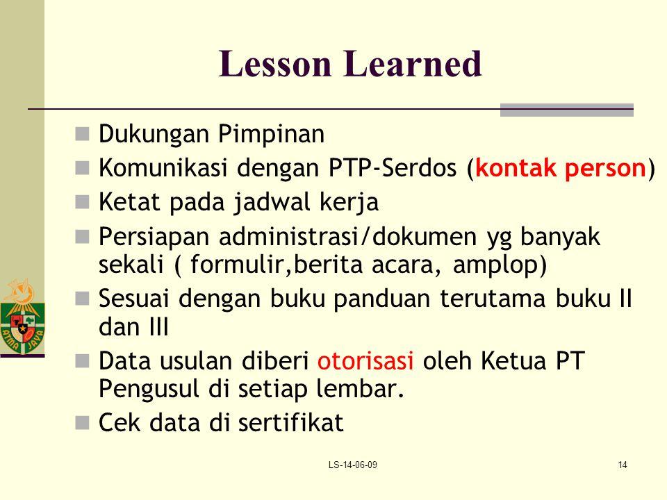 LS-14-06-0914 Lesson Learned Dukungan Pimpinan Komunikasi dengan PTP-Serdos (kontak person) Ketat pada jadwal kerja Persiapan administrasi/dokumen yg
