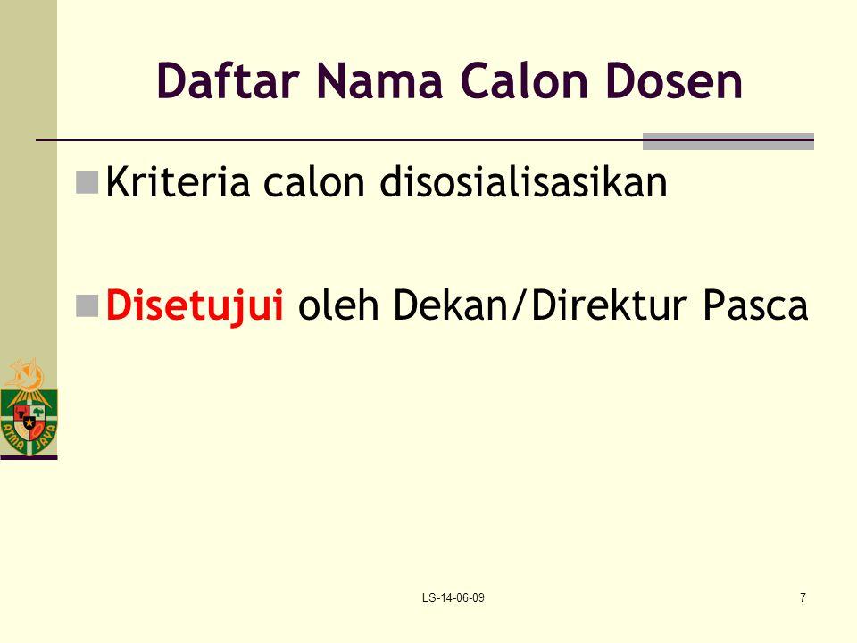 LS-14-06-097 Daftar Nama Calon Dosen Kriteria calon disosialisasikan Disetujui oleh Dekan/Direktur Pasca
