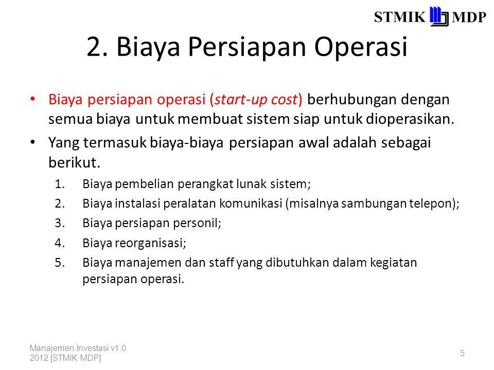 2. Biaya Persiapan Operasi Biaya persiapan operasi (start-up cost) berhubungan dengan semua biaya untuk membuat sistem siap untuk dioperasikan. Yang t