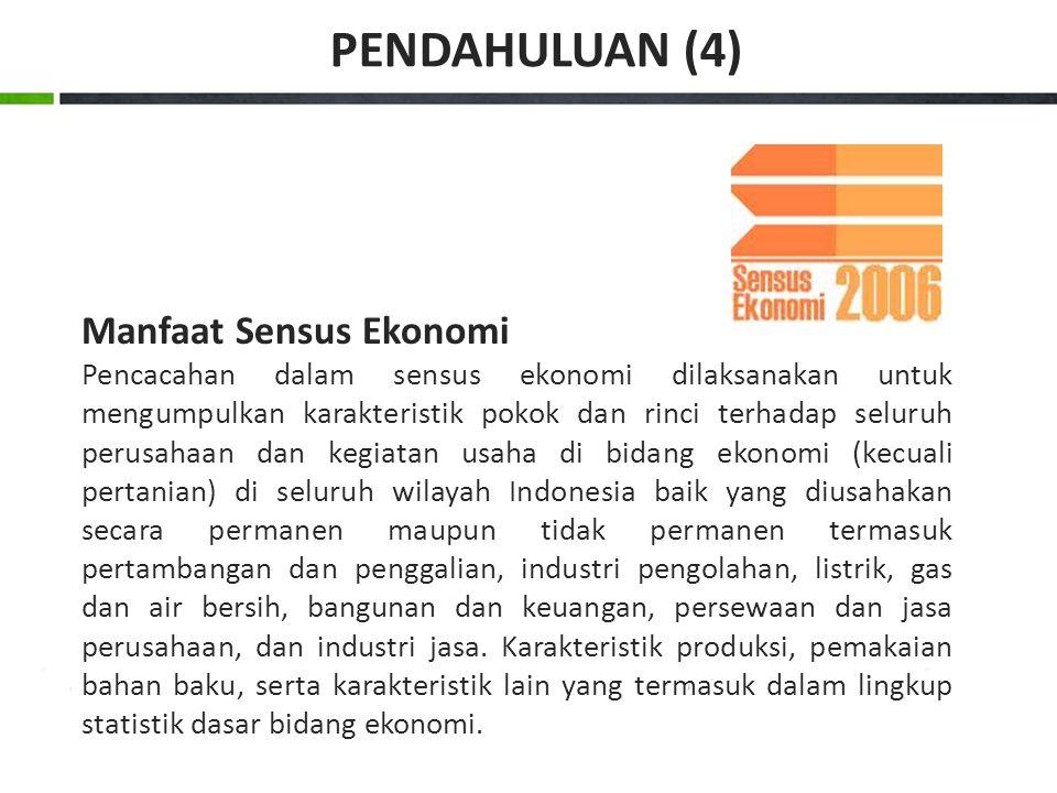 Manfaat Sensus Ekonomi Pencacahan dalam sensus ekonomi dilaksanakan untuk mengumpulkan karakteristik pokok dan rinci terhadap seluruh perusahaan dan k