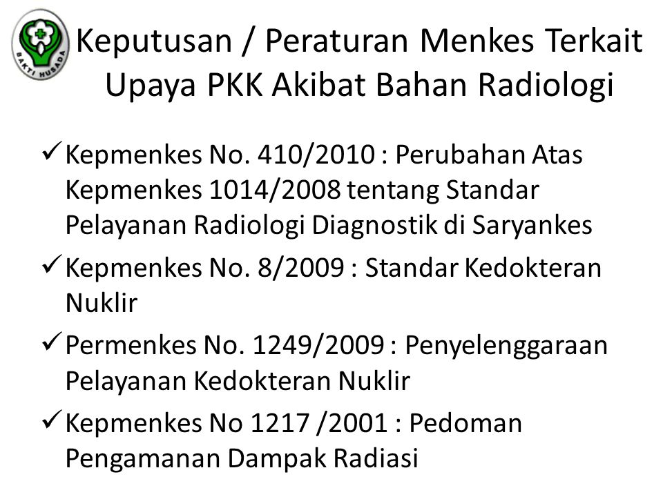 Keputusan / Peraturan Menkes Terkait Upaya PKK Akibat Bahan Radiologi Kepmenkes No. 410/2010 : Perubahan Atas Kepmenkes 1014/2008 tentang Standar Pela