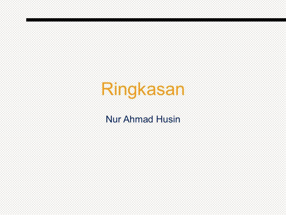 Ringkasan Nur Ahmad Husin