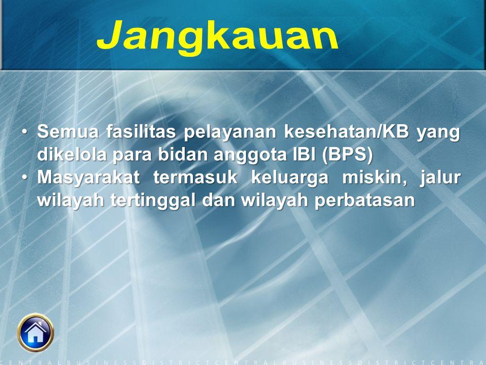Semua fasilitas pelayanan kesehatan/KB yang dikelola para bidan anggota IBI (BPS)Semua fasilitas pelayanan kesehatan/KB yang dikelola para bidan anggo