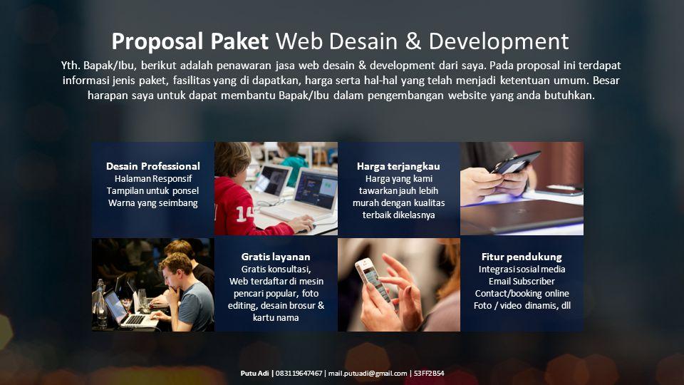 Proposal Paket Web Desain & Development Yth. Bapak/Ibu, berikut adalah penawaran jasa web desain & development dari saya. Pada proposal ini terdapat i