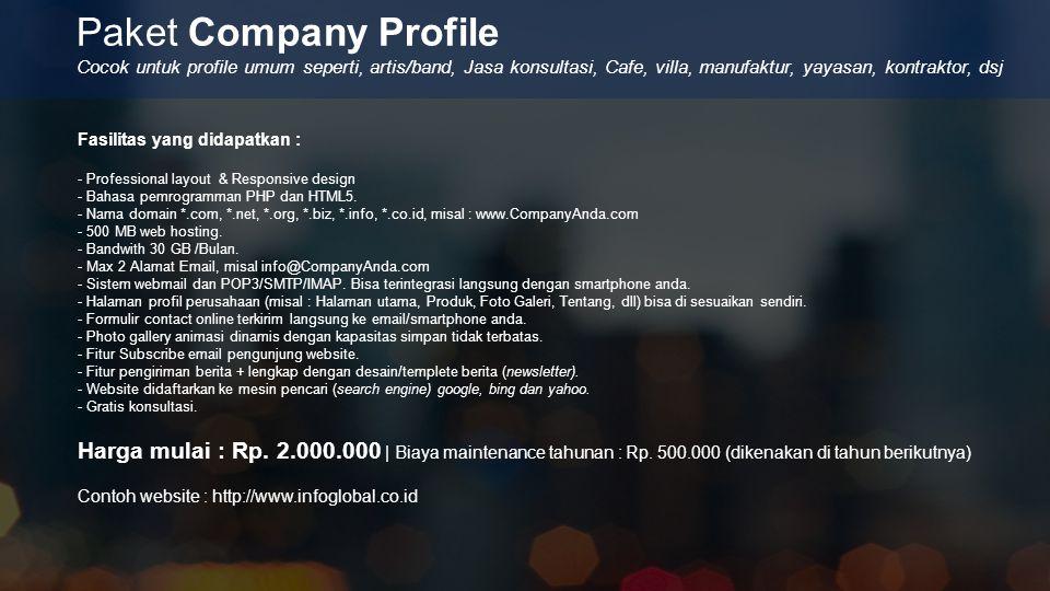 Paket Company Profile Fasilitas yang didapatkan : - Professional layout & Responsive design - Bahasa pemrogramman PHP dan HTML5. - Nama domain *.com,