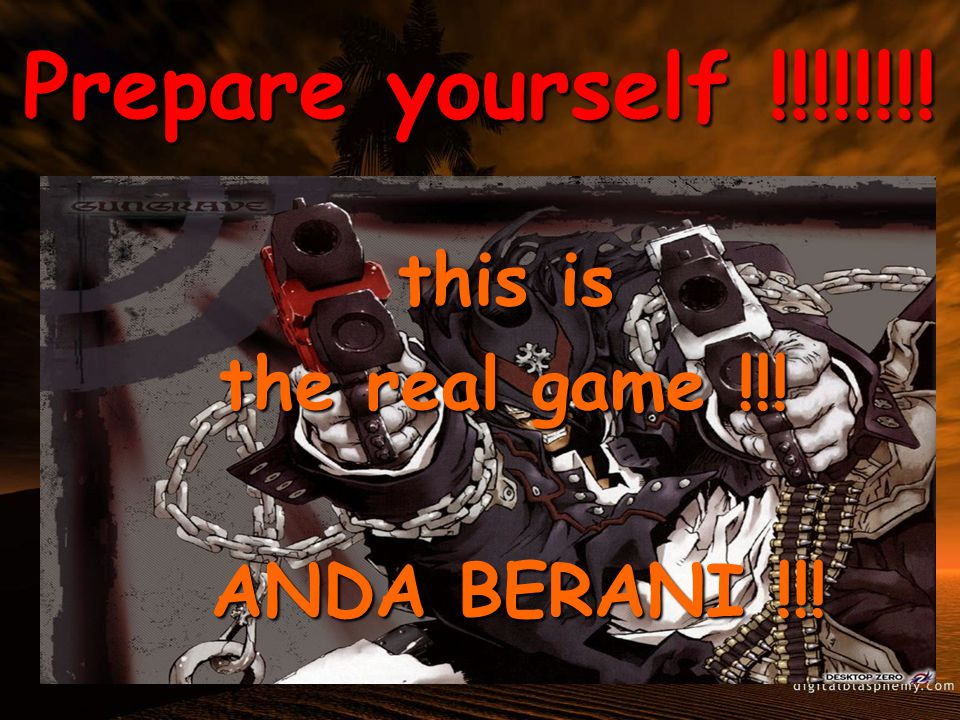 Prepare yourself !!!!!!!. this is this is the real game !!.