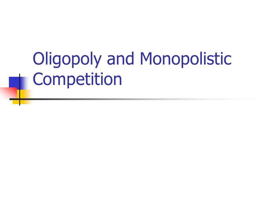 Oligopoly Sejumlah kecil perusahaan yang memproduksi sebagian besar output.