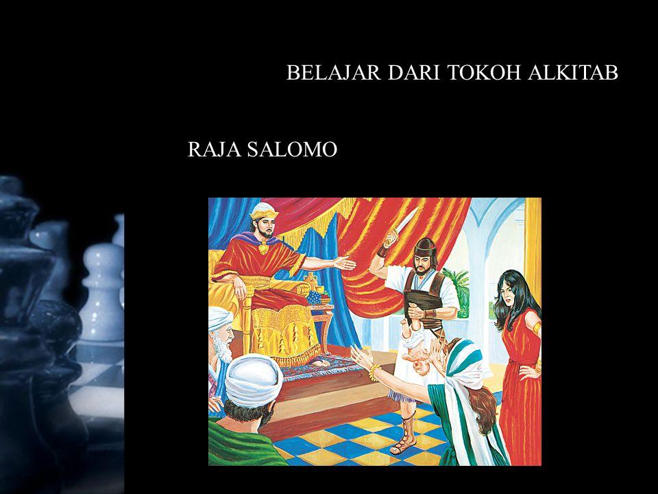 BELAJAR DARI TOKOH ALKITAB RAJA SALOMO
