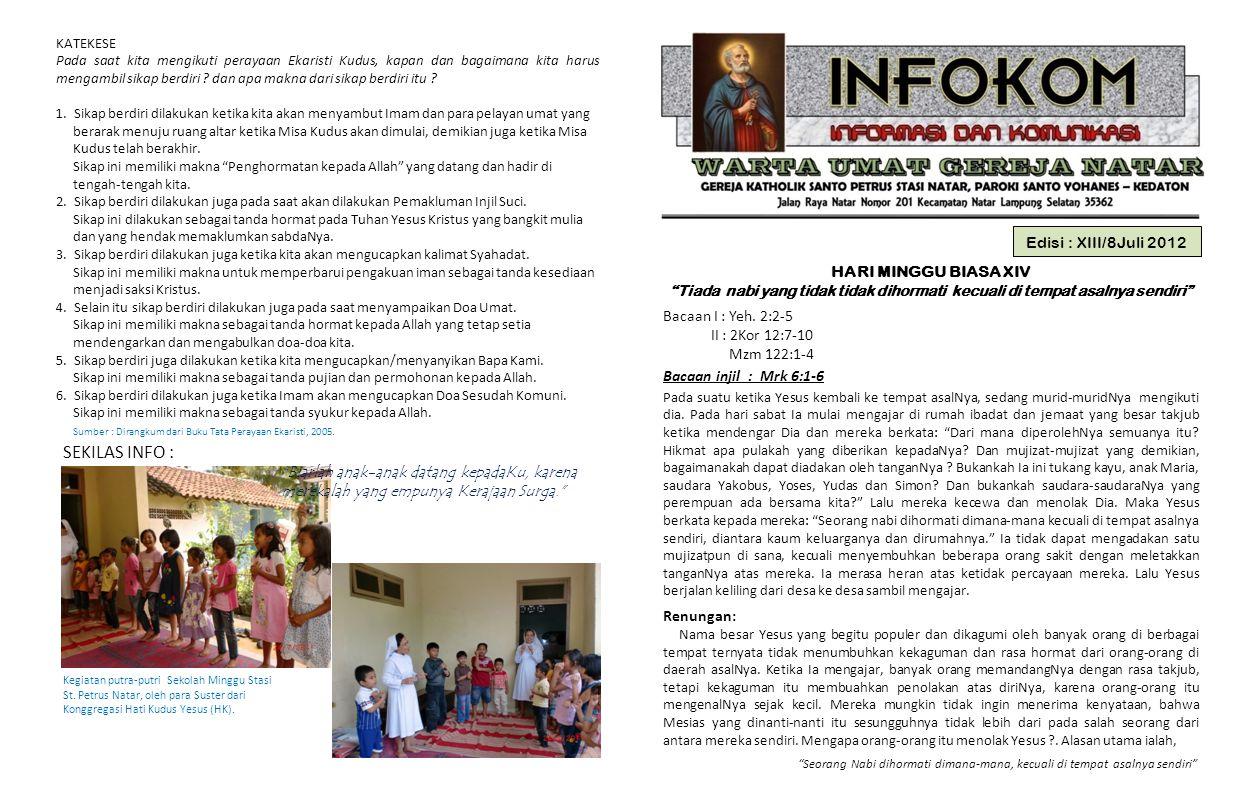 Edisi : XIII/8Juli 2012 HARI MINGGU BIASA XIV Tiada nabi yang tidak tidak dihormati kecuali di tempat asalnya sendiri Bacaan I : Yeh.