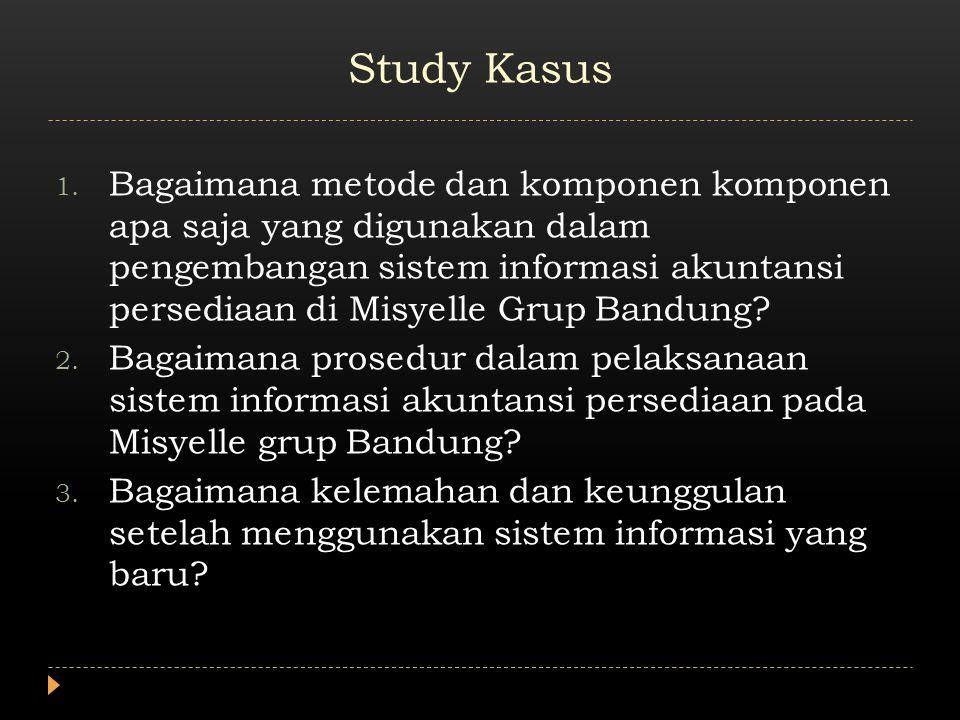 Metode yang digunakan Myselle Grup Metode yang digunakan dalam Pengembangan Sistem Informasi Akuntansi Persedian pada Misyelle Grup Bandung menggunakan Metode prototyping.