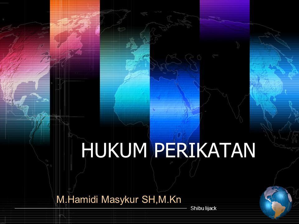 Shibu lijack HUKUM PERIKATAN M.Hamidi Masykur SH,M.Kn