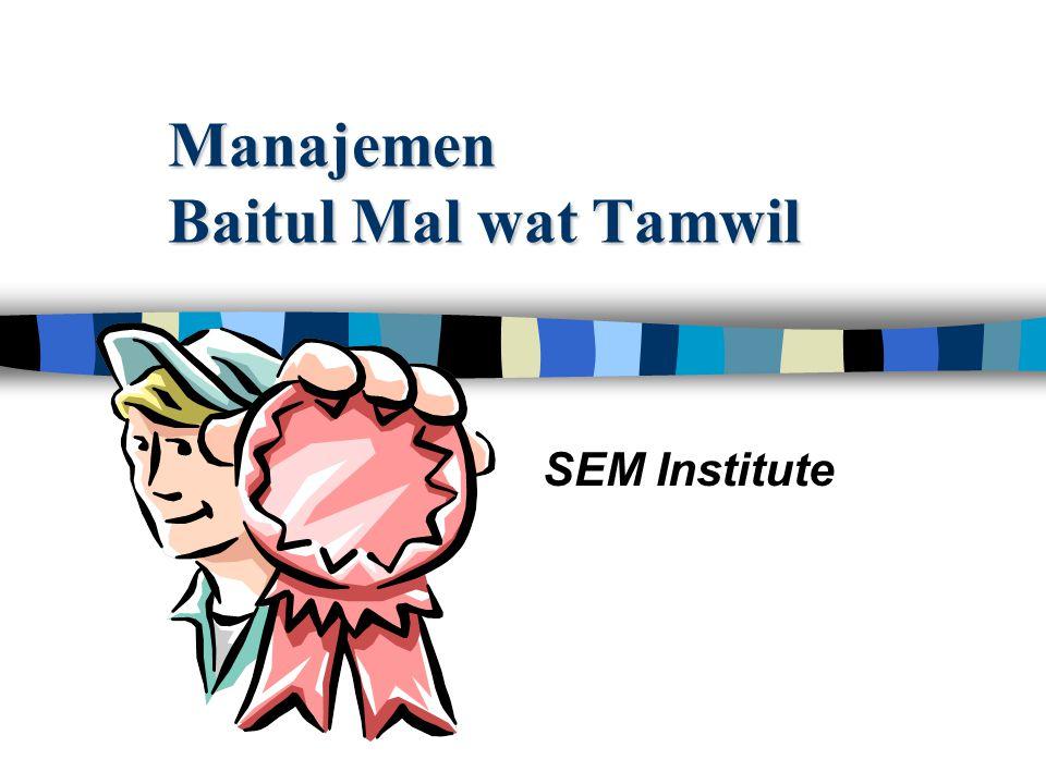 Manajemen Baitul Mal wat Tamwil SEM Institute