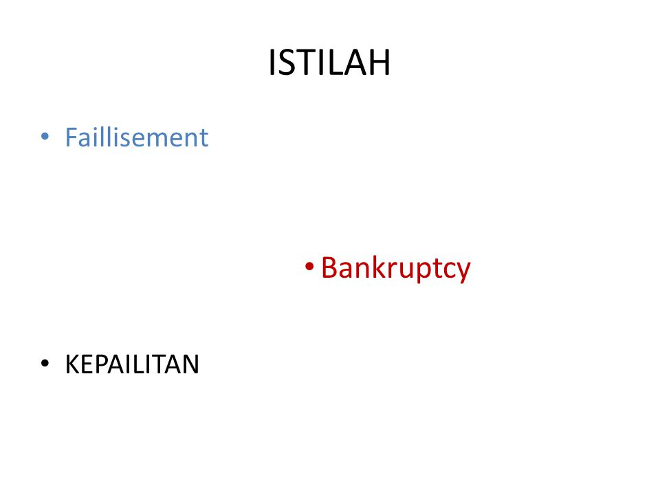 ISTILAH Faillisement Bankruptcy KEPAILITAN